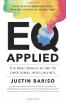 EQ Applied: The Real-World Guide to Emotional Intelligence Book